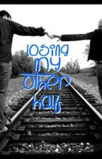 Losing my other half by Jordyn_Mikele