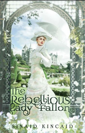 The Rebellious Lady Fallon: Historical Fiction