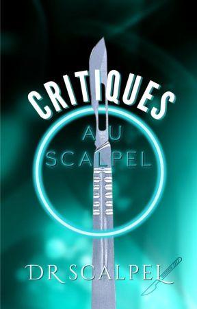 Critiques au Scalpel by Dr_Scalpel