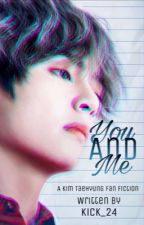 You and Me.....|K.T x Reader FF by Thiccii_Kookiee