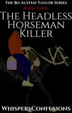 The Headless Horseman Killer [COMPLETED] by WhispersConfusions