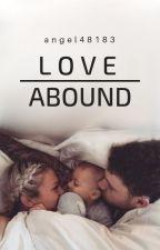 Love abound  by angel48183