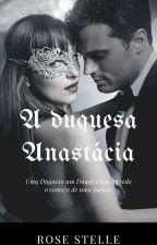 A Duquesa Anastácia by Rosestelle