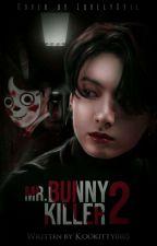Mr. Bunny Killer II by Kookitty0103