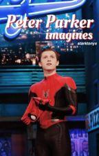 Peter Parker Imagines (x reader) by starktonyx