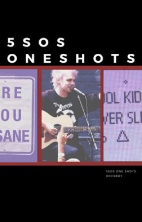 5sos One Shots by hoefrombirth