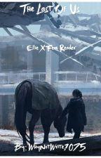 The Last Of Us (Ellie x Fem Reader) by WhyNotWrite1075