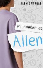 Mi Nombre Es Allen (GML#4) by alexisstrongerv
