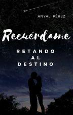Recuérdame [#2 Saga Disaster] by Aapt_2002