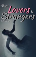 From Lovers To Strangers » Scott McCall [3] [DISCONTINUED] by IsabellaNDaniels