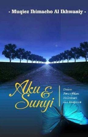 AKU DAN SUNYI by MuqiezIkhwaniy