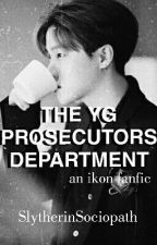 The YG Prosecutors Department || an iKON fanfic by SlytherinSociopath