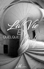 LA VIE EN QUELQUE MOT ... by MaevaAvecDesTrema