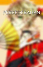 PERBEDEBAHAN! by csaptaramadhan13