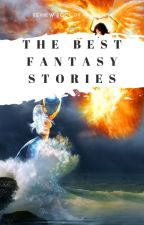THE BEST FANTASY STORIES (WP MUST READS) by -Agentlia