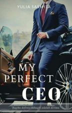 My Perfect CEO [On Going] by sasmithayulia