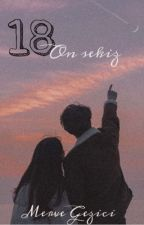 ON SEKİZ   by KumsalGezici