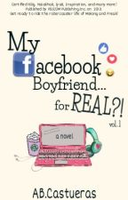 MY FACEBOOK BOYFRIEND...FOR REAL?! (EDITED VERSION) PART 1 by ABCastueras