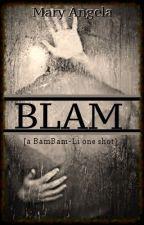 BLAM! [one-shot] MxM by xLongHardDeepx
