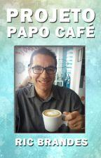 Projeto Papo Café by ricbrandes