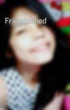 Friendzoned by DomCent