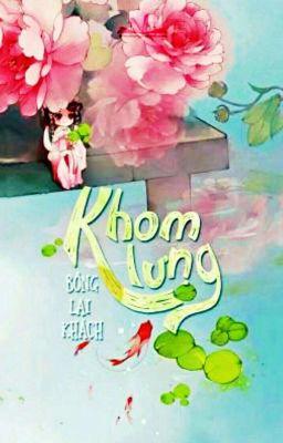 Đọc truyện [Edit] KHOM LƯNG - Bồng Lai Khách