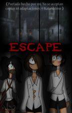 《ESCAPE 》 by KatoShimo
