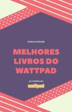Os Melhores Livros Do Wattpad by Lyah_Andrade