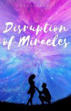 Disruption of miracles by SquashyBaoZi