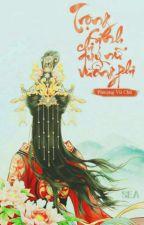 [MyEdit] Trọng Sinh Chi Quý Nữ Vương Phi by tieunha999