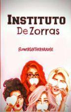 Instituto de zorras II (El final) by LaBrujaReina