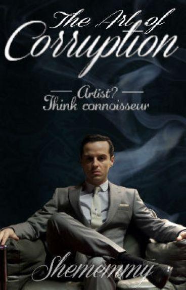 The Art Of Corruption ~ A BBC Sherlock Fanfiction {Book III}