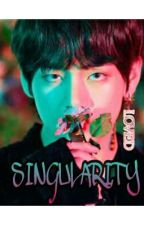 SINGULARITY {TAEZY} [END] by bangtanGirl_SZ