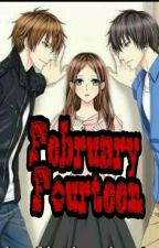 February Fourteen (On Going)  by cooookiesss