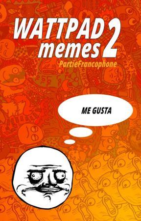 Wattpad memes 2 by Litthyum