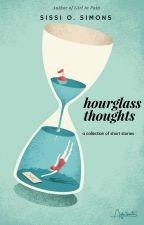 Hourglass Thoughts | Wattys2018 by SOSimons