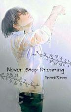 Never stop Dreaming (Ereri/Riren) by _heichouackerman_