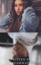 Run Away by miriam__95