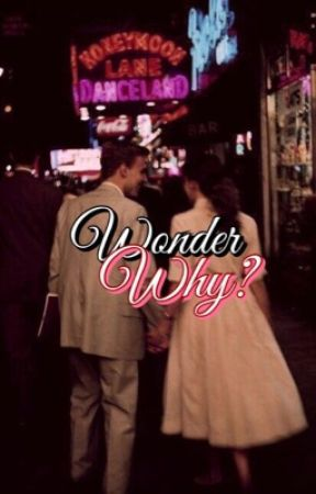 Wonder Why?  by wonderhell