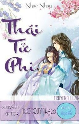 Đọc truyện THÁI TỬ PHI - Nhạc Nhan