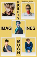 PRETTYMUCH imagines by FUCCIGLIPGLOPS