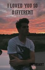 i loved you so different by inebriant