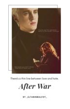 After War. {Dramione}  by _EltaninMalfoy_