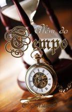 Além do Tempo - Conto by ClaudiaMuguet0