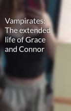 Vampirates:  The extended life of Grace and Connor by veronicaborracci