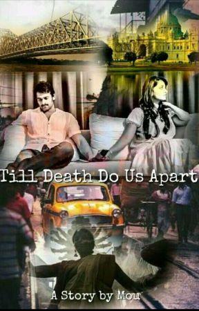 ❤️ Till Death Do Us Apart ❤️ by MouluvsPrabhas
