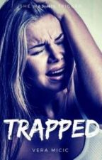 Trapped By Vera Micic  by Fandomfeels96