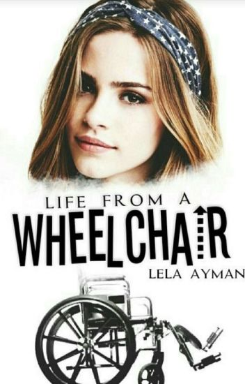 Life from a wheelchair | Wattys 2018