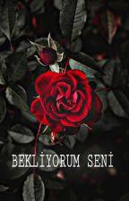 BEKLİYORUM SENİ by MevltTutumlu