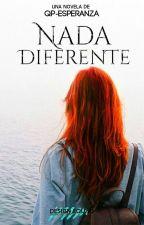 Nada Diferente © [RF#1] by QP-Esperanza